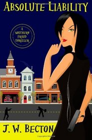Absolute Liability (Southern Fraud Thriller, Bk 1)