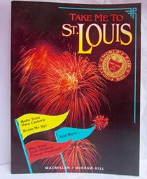 Take Me to St. Louis (Science Turns Minds On, Unit 8)