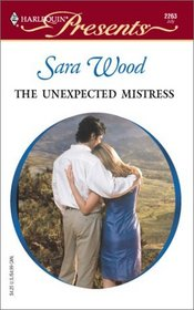 The Unexpected Mistress (Mistress to a Millionaire) (Harlequin Presents, No 2263)