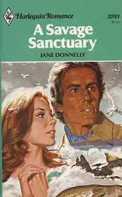 A Savage Sanctuary (Harlequin Romance, No 2293)