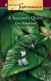 A Soldier's Quest (Luchetti Brothers, Bk 4) (Harlequin Superromance, No 1293)
