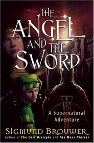 The Angel and the Sword (Guardian Angel, Bk 2)