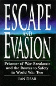 Escape and Evasion: Prisoner of War Breakouts and the Routes to Safety in World War Two