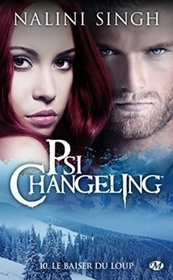 Le baiser du loup (Kiss of Snow)  (Psy-Changeling, Bk 10) (French Edition)