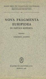 Nova Fragmenta Euripidea in Papyris Reperta (Kleine Texte Fa1/4r Vorlesungen Und Aoebungen)