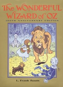 The Wonderful Wizard of Oz : 100th Anniversary Edition (Books of Wonder)