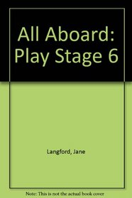 All Aboard: Play Stage 6