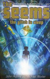 The Glitch in Sleep (Seems, Bk 1)