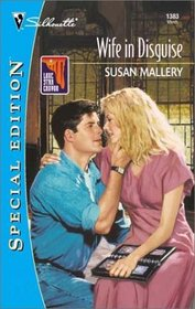 Wife In Disguise (Lone Star Canyon) (Silhouette Special Edition, No 1383)
