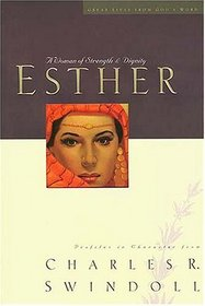 Esther: A Woman of Strength and Dignity  (Great Lives, Bk 2)
