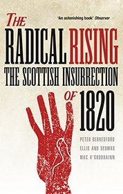 The Radical Rising: The Scottish Insurrection of 1820