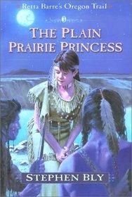 The Plain Prairie Princess (Retta Barre's Oregon Trail, Book Three)