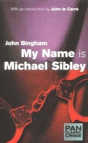 My Name is Michael Sibley (Pan Classic Crime)