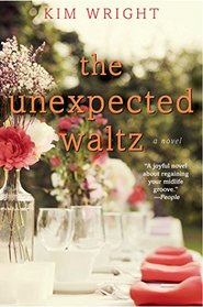 The Unexpected Waltz: A Novel