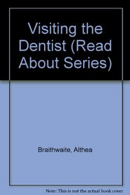 Visiting the Dentist (Read About Series)