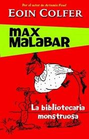 La bibliotecaria monstruosa/ The Legend of Spud Murphy (Max Malabar) (Spanish Edition)