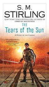 The Tears of the Sun (Montival, Bk 2)  (Emberverse, Bk 8)