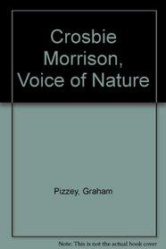 Crosbie Morrison, voice of nature