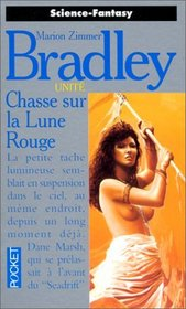 Chasse sur la Lune Rouge (Hunters of the Red Moon) (Hunters, Bk 1) (French Edition)