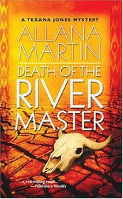 Death of the River Master (Texana Jones, Bk 6)