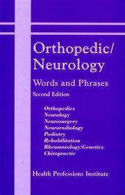 Orthopedic/Neurology Words and Phrases: Orthopedics, Neurology, Neurosurgery, Neuroradiology, Podiatry, Rehabilitation, Rheumatology/Genetics, Chiropractic