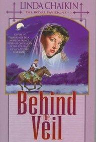 Behind the Veil (Royal Pavilions, Bk 3)