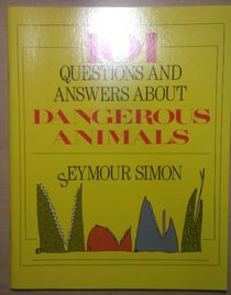 101 questions and answers about dangerous animals