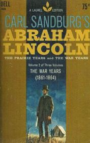 Abraham Lincoln-The War Years 1861-1864