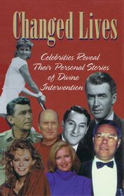 Changed Lives : Celebrites Reveal Their Personal Stories of Divine Intervention