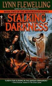 Stalking Darkness (Nightrunner, Vol 2)