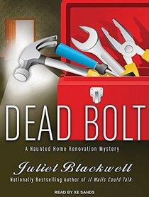 Dead Bolt (Haunted Home Renovation, Bk 2) (Audio CD) (Unabridged)
