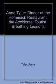 Anne Tyler: Dinner at the Homesick Restaurant, the Accidental Tourist, Breathing Lessons