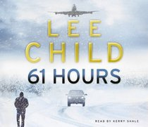 61 Hours (Jack Reacher, Bk 14) (Audio CD) (Unabridged)
