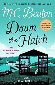 Down the Hatch: An Agatha Raisin Mystery (Agatha Raisin Mysteries)