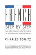 French Step-By-Step: A Unique, Short-Cut Method to Learn and Speak French Fluently