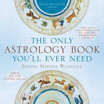The Only Astrology Book You'll Ever Need: Twenty-First Century Edition