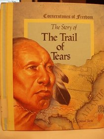 Story of the Trail of Tears (Cornerstones of Freedom)