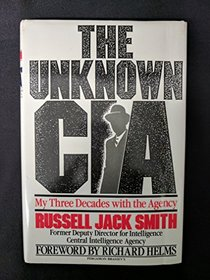 The Unknown CIA: My Three Decades With the Agency