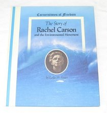 The Story of Rachel Carson and the Environmental Movement (Cornerstones of Freedom)