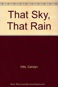 That Sky, That Rain