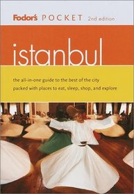 Fodor's Pocket Istanbul, 2nd Edition: The All-in-One Guide to the Best of the City Packed with Places to Eat, Sleep, S hop and Explore (Fodor's Pocket Istanbul)