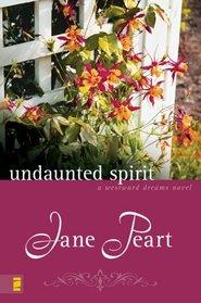 Undaunted Spirit (Westward Dreams)