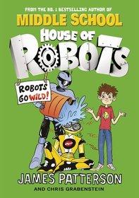 Robots Go Wild! (House of Robots 2)
