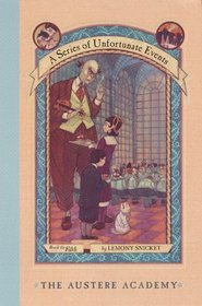 The Austere Academy (A Series of Unfortunate Events, Bk 5)