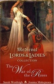 The War of the Roses: Loyal Hearts / The Traitor's Daughter (Medieval Lords & Ladies Collection, Vol 3)