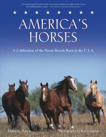 America's Horses: A Celebration of the Horse Breeds Born in the U.S.A