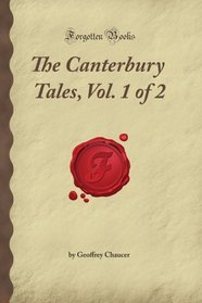 The Canterbury Tales, Vol. 1 of 2 (Forgotten Books)