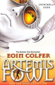 Artemis Fowl and the Opal Deception. Eoin Colfer (Artemis Fowl 4)