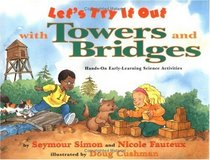 Let's Try It Out with Towers and Bridges : Hands-On Early-Learning Activities