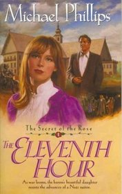 The Eleventh Hour (The Secret of the Rose, Vol 1)